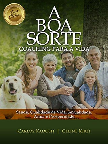 A Boa Sorte: Coaching para a vida (Portuguese Edition)