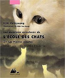 Les dernières aventures de l'Ecole des Chats, Tome 2 : Les pierres célestes