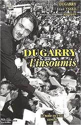 Dugarry l'insoumis