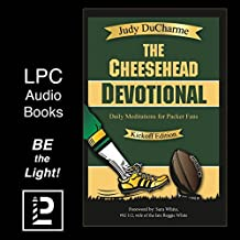 The Cheesehead Devotional: Daily Meditations for Green Bay Packers, Their Fans, and NFL Football Fanatics (Kickoff Edition)
