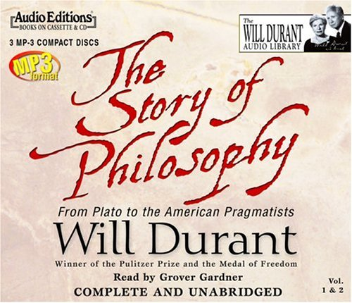 The Story Of Philosophy: From Plato To The American Pragmatists by Will Durant (2004-09-14)