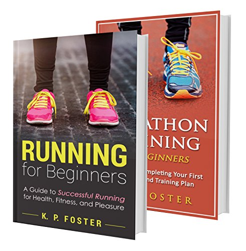 Running & Marathons for Beginners: Marathon Running Boxset. Training for Your First Marathon & Running for Beginners (Jogging, Marathon Training, Health and Fitness Series Book 1) (English Edition) por K. P. Foster