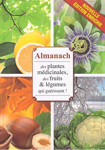 Almanach des plantes médicinales, des fruits, légumes qui guérissent ! mois après mois, découvrez les bons gestes pour venir à bout de tous vos maux ! Nouvelle édition enrichie par Collectif