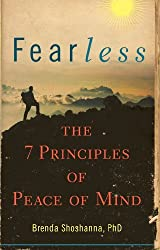 Fearless: The 7 Principles of Peace of Mind by Brenda Shoshanna PhD (2010-06-01)