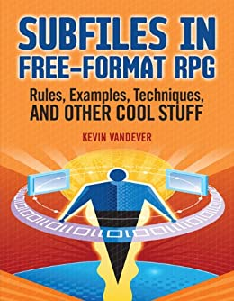 Subfiles in Free-Format RPG: Rules, Examples, Techniques, and Other Cool Stuff de [Vandever, Kevin]