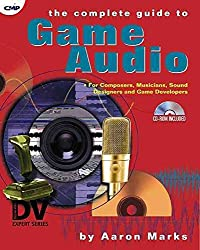 [(The Complete Guide to Game Audio : For Composers, Musicians, Sound Designers, and Game Developers)] [By (author) Aaron Marks] published on (October, 2001)