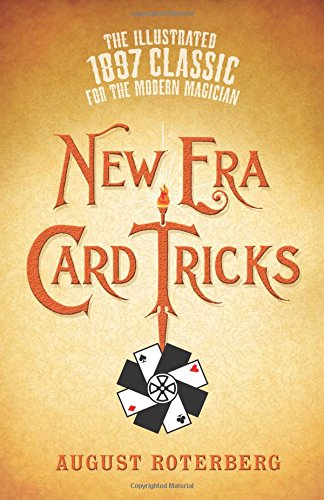 New Era Card Tricks: The Illustrated 1897 Classic for the Modern Magician