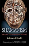 Shamanism – Archaic Techniques of Ecstasy