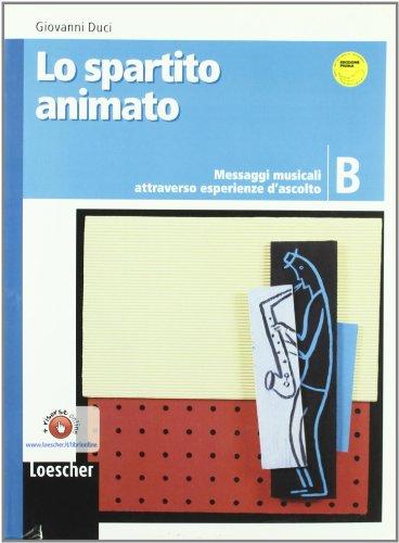 Lo spartito animato. Vol. B. Per la Scuola media. Con espansione online