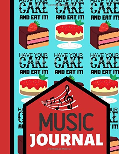 Music Journal: Have Your Cake and Eat It Food Themed Print - Music Songwriting Journal for Musicians and Students -