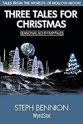 Three Tales For Christmas: Seasonal Sci-Fi Fairytales (Hollow Moon Book 6)