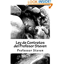 Ley de Contratos del Profesor Steven - By writer of SIX model bar exam essays (Some Readers Allowed To Read Free Without Purchasing!): All About Contracts Law For Law School (Spanish Edition)