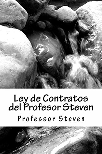 Ley de Contratos del Profesor Steven - By writer of SIX model bar exam essays (Some Readers Allowed To Read Free Without Purchasing!): All About Contracts Law For Law School por Professor Steven