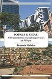 Douala et Kigali, villes modernes et citadins précaires en Afrique