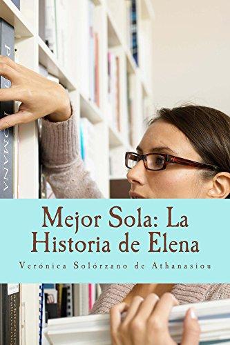 Mejor Sola: La Historia de Elena
