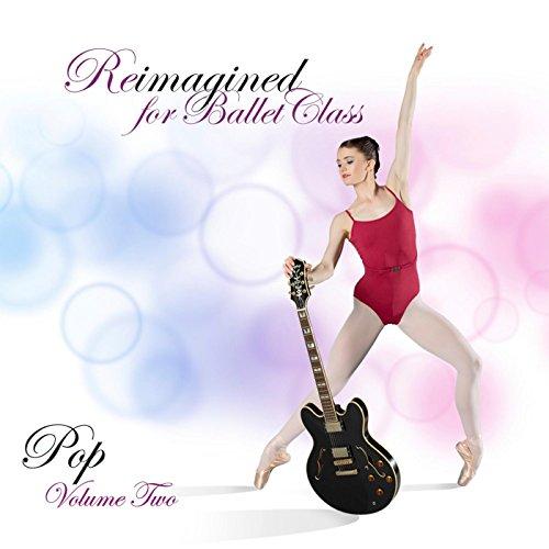 Reimagined for Ballet Class (P...