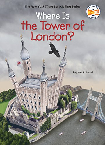 Where Is The Tower Of London? por Janet B. Pascal