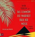 Das Flimmern der Wahrheit über der Wüste: Ein Karl-May-Hörbuch