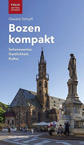 """Bozen kompakt: Sehenswertes, Gastlichkeit, Kultur (""""Folio - Südtirol erleben"""")"""