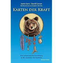 Karten der Kraft: Buch + 44 Tierkarten - Eine schamanische Einweihung in die »Medizin« der Krafttiere