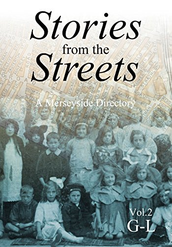 Stories From The Streets - Vol. 2 (G-L): A Merseyside Directory (English Edition)