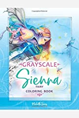 Sienna - Fairy Coloring Book: Grayscale Edition Tapa blanda