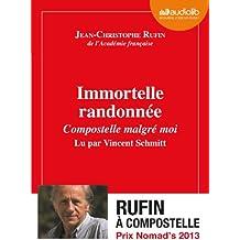 Immortelle randonnée : Compostelle malgré moi - Livre audio 1 CD MP3 - 500 Mo