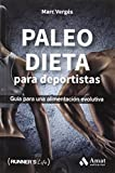 Paleo dieta para deportistas: Guía para una alimentación evolutiva (Runner's Life)