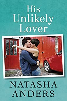 His Unlikely Lover (The Unwanted Series Book 3) (English Edition) par [Anders, Natasha]