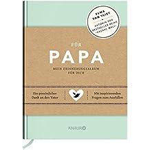 Für Papa: Mein Erinnerungsalbum für dich