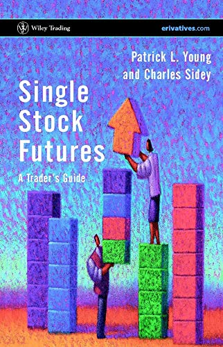 Single Stock Futures: A Trader's Guide (Wiley Trading Series)
