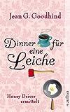 'Dinner für eine Leiche: Honey Driver ermittelt  Kriminalroman' von Jean G. Goodhind