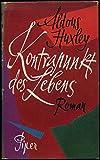 Kontrapunkt des Lebens : Roman - Aldous Huxley