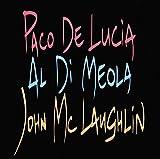 Lucia/di Meola/Mclaughlin - Paco De Lucia, Al di Meola, John Mclaughlin