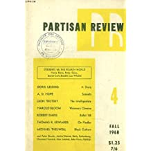 PARTISAN REVIEW, VOL. XXXV, N°4, FALL 1968. STUDENT'68: THE FOURTH WORLD, HORIA BRATU, PETER CAWS, DANIEL COHN-BENDIT, LEO WHALEN / DORI LESSING, A STORY / A.D. HOPE, SONNETS / LEON TROTSKY, TE INTELLIGENTSIA / HAROLD BLOOM, VISIONARY CINEMA / ...