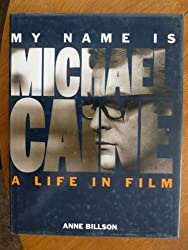 My Name is Michael Caine: A Life in Film