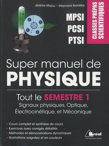 Super manuel de physique semestre 1 : Classes prépas scientifiques MPSI PCSI PTSI