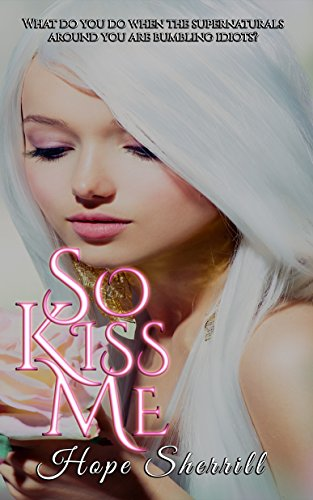 So Kiss Me by [Sherrill, Hope]