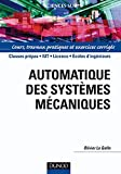 Automatique des systèmes mécaniques - Cours, travaux pratiques et exercices corrigés