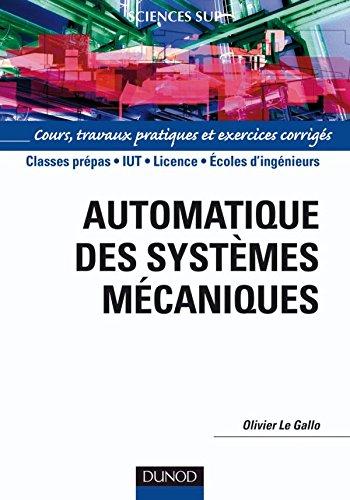 Automatique des systèmes mécaniques: Cours, travaux pratiques et exercices corrigés