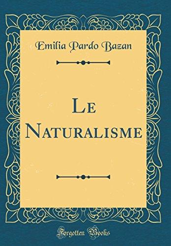 Le Naturalisme (Classic Reprint)