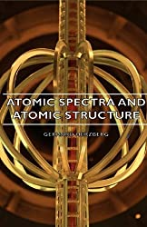 Atomic Spectra and Atomic Structure (Prentice Hall Physics) by Gerhard Herzberg (2007-03-15)