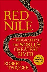 Red Nile: The Biography of the World's Greatest River by Robert Twigger (2014-04-10)