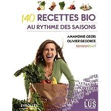 140 recettes bio au rythme des saisons