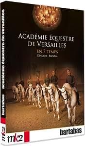 Académie équestre de Versailles en 7 temps