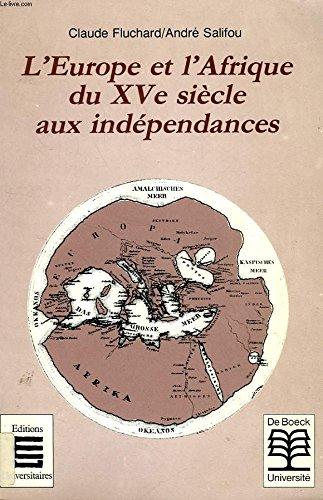 L'Europe et l'Afrique, du XVe siècle aux indépendances
