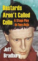 Bastards Aren't Called Colin