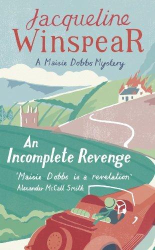 An Incomplete Revenge (Maisie Dobbs Mystery 5): Written by Jacqueline Winspear, 2008 Edition, Publisher: John Murray [Hardcover]