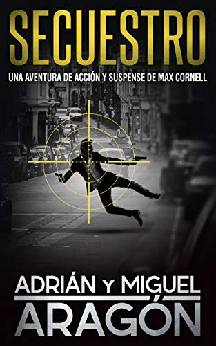 Secuestro: Una aventura de acción y suspense (Max Cornell thrillers de acción nº 3)