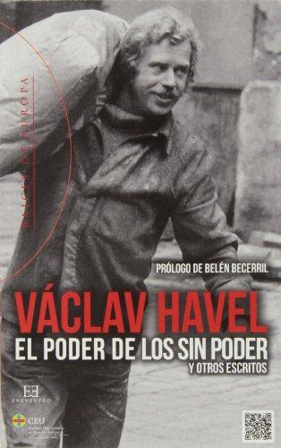 Poder de los sin poder y otros escritos,El (Raíces de Europa) por Václav Havel